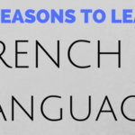 8 Reasons to Learn French.